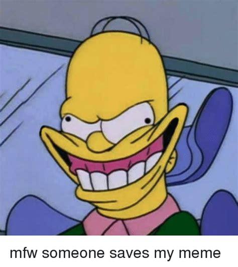Mfw Meme - mfw someone saves my meme 4chan meme on sizzle