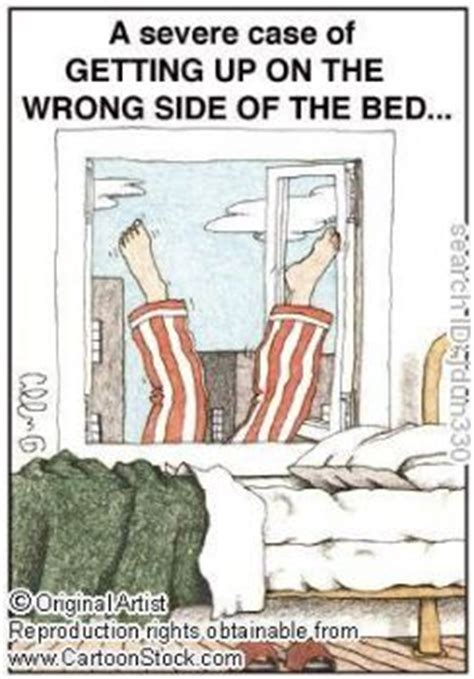wrong side of the bed up on the wrong side of the bed