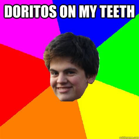 Doritos Meme - got my teeth whitened joke memes