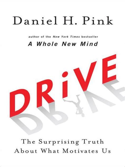 libro drive the surprising truth drive the surprising truth behind what motivates us by daniel h pink emilia lives life