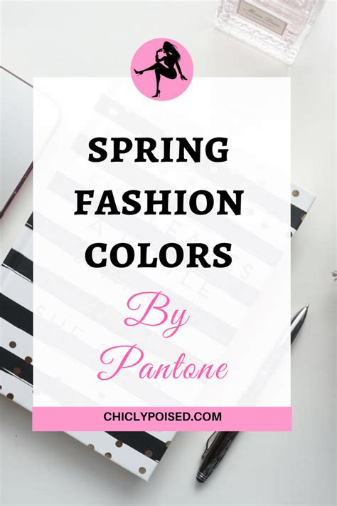 spring fashion colors 2017 spring fashion colors 2017 by pantone chiclypoised
