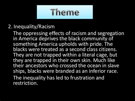 theme of racial discrimination in a raisin in the sun poem i know why the caged bird sings