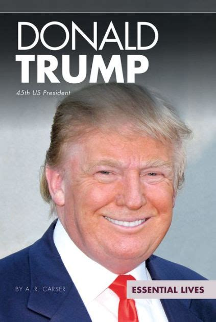 biography donald trump book donald trump 45th u s president by a r carser