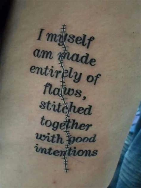 the good life tattoo i myself am made entirely of flaws stitched together with