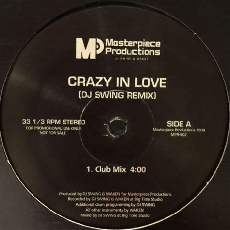 crazy in love swing beyonce crazy in love dj swing remix b w jay z