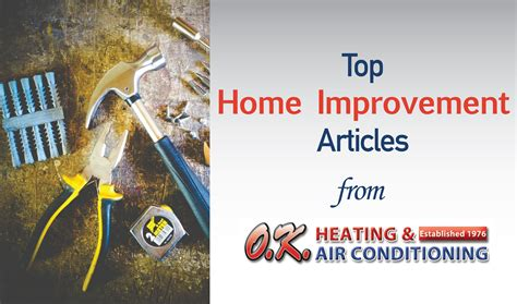top home improvement articles o k heating and air