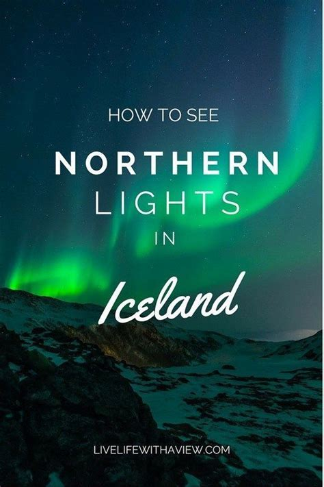how are the northern lights formed how to see the northern lights in iceland northern