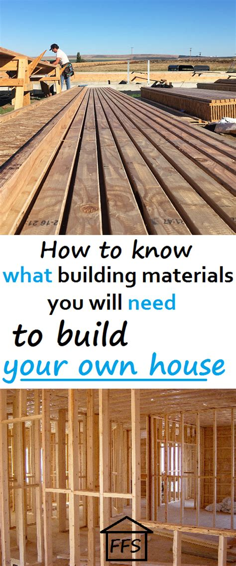 how do you build your own house how to know what building materials you will need to build