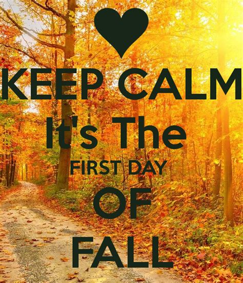 first day of fall 2015 quotes 21 famous sayings about keep calm it s the first day of fall poster alexis
