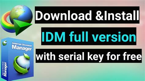 how to download idm full version crack youtube how to download install idm full version with serial key for
