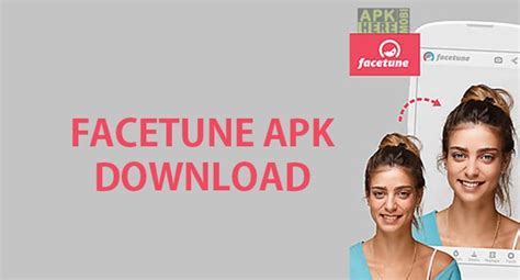 facetune apk facetune apk for android pc 2017 versions