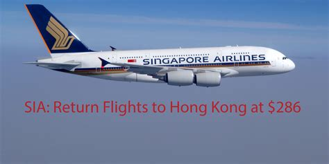 singapore airlines return flights to hong kong at 286 up to 505 value sgd