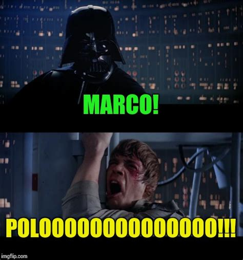 Polo Meme - star wars marco polo imgflip