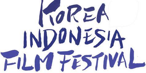 film terbaik oktober 2014 kiff 2014 hadirkan film terbaik indonesia korea untukmu