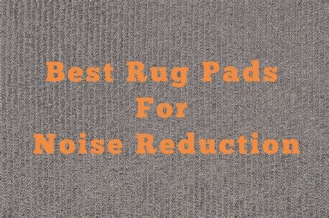 rug pads  noise reduction extra thick  slip
