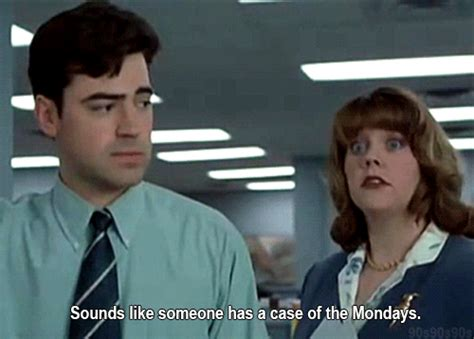 Office Space Mondays Office Space Monday Gif Find On Giphy