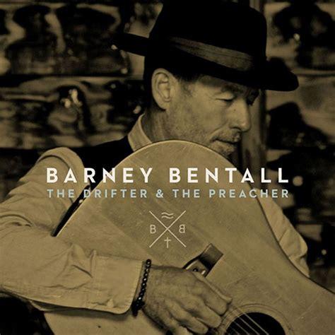 barney bentall the drifter and the preacher