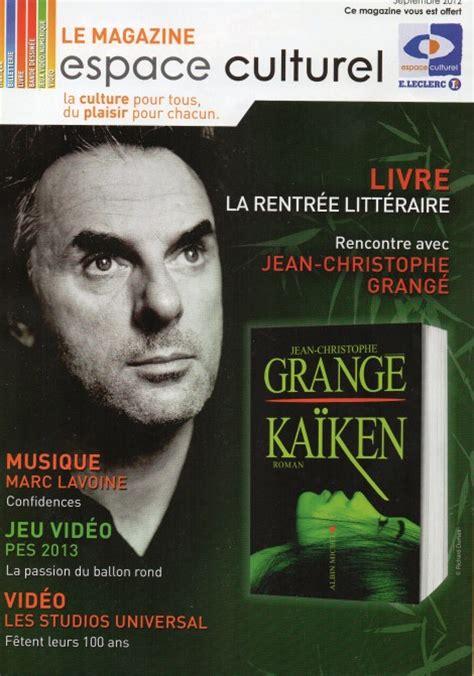 Nouveau Livre Jean Christophe Grangé by Jean Christophe Grang 233 Pour Ka 239 Ken Les
