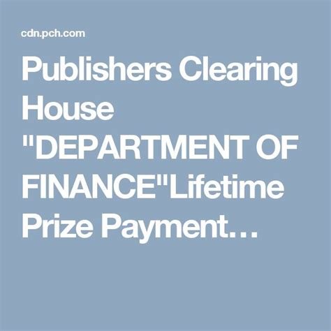 Pch Dept Claims - publishers clearing house quot department of finance quot lifetime prize payment pch