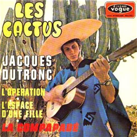 jacques dutronc cactus paroles les cactus 1967 paroles pochette clip vid 233 o mp3