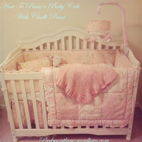 How To Paint A Baby Crib With Chalk Paint Piedmontlane Painting Baby Crib