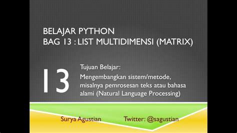 Tutorial Python Bahasa Indonesia | tutorial python bahasa indonesia 13 list multidimensi