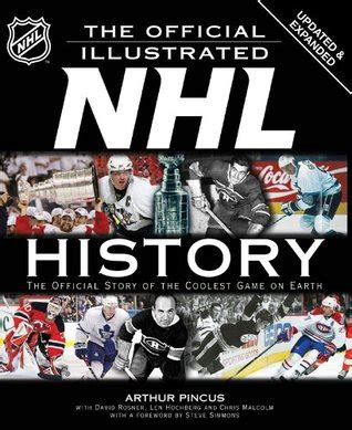 the official history of the official illustrated nhl history the official story of the coolest game on earth by arthur