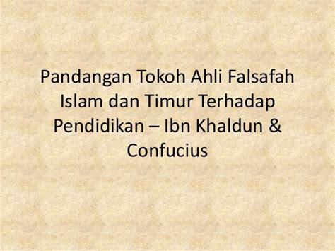 Ibn Khaldun Dalam Pandangan Barat Dan Timur pandangan tokoh terhadap pendidikan