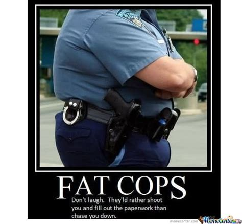 Obese Meme - 40 most funny cop meme pictures and images