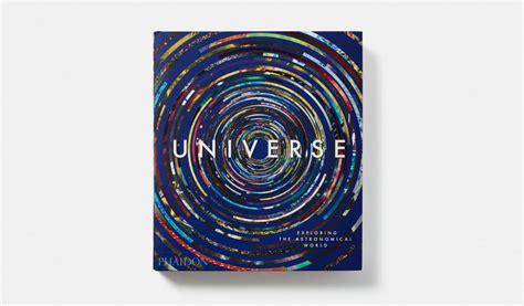 libro universe exploring the astronomical in un libro la rappresentazione dell universo dalla preistoria a oggi frizzifrizzi
