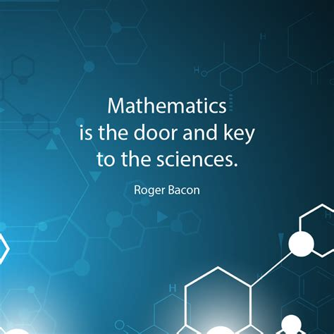 Mathematics Is The Of Sciences Quote inspirational math quote quot mathematics is the door and key