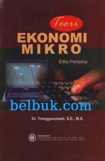Pengambilan Keputusan Manajerial Teori Dan Praktik Plus Cd Suplem teori ekonomi mikro edisi 1 trenggonowati belbuk