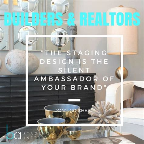 design is the silent ambassador of your brand realtors builders staging is the silent ambassador of