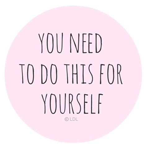 Do it for yourself quotes tumblr solutioingenieria Gallery