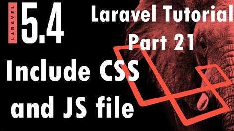 tutorial laravel 5 4 indonesia laravel 5 4 tutorial include css and js file part 21