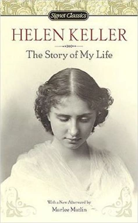 biography of helen keller video the story of my life by helen keller 9780451531568