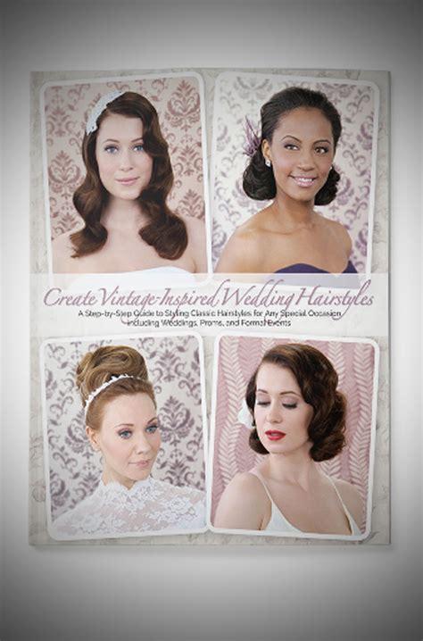 vintage hairstyles book by lauren rennells create vintage inspired wedding hairstyles by lauren rennells