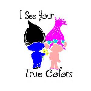 your true colors svg trolls i see your true colors true colors poppy