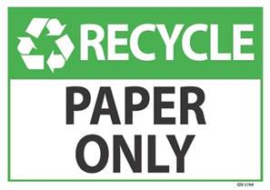 Recycling Essay by Recycle Paper Only Sign Industrial Signs