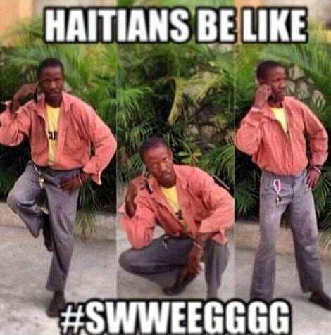 Haitian Memes - 26 best haitians be like images on pinterest jokes