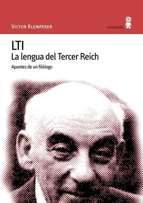 lti la lengua 8495587076 lti la lengua del tercer reich apuntes de un filologo descargar libros pdf
