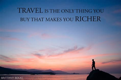What Makes You Buy by Travel The Only Thing That Makes You Richer