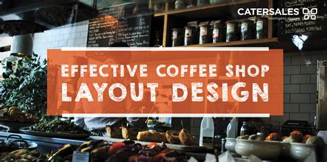 design considerations for coffee shop effective coffee shop layout design catersales