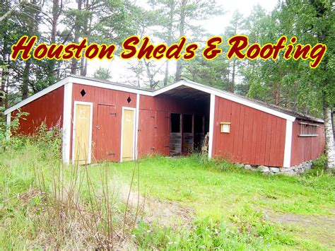 houston sheds and roofing photos sheds patios roofing