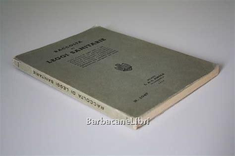 testo unico leggi sanitarie raccolta di leggi sanitarie testo unico 27 luglio 1934 n