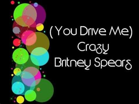 drive me crazy lyrics you drive me crazy lyrics britney spears youtube