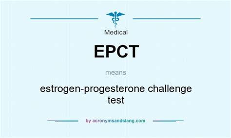 meaning challenge epct estrogen progesterone challenge test in by