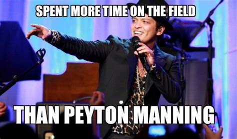 Peyton Manning Meme Superbowl - bruno mars spent more time on the field than peyton