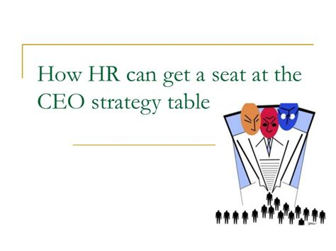 Can A Get A Table by How Hr Can Get A Seat At The Ceo S Table