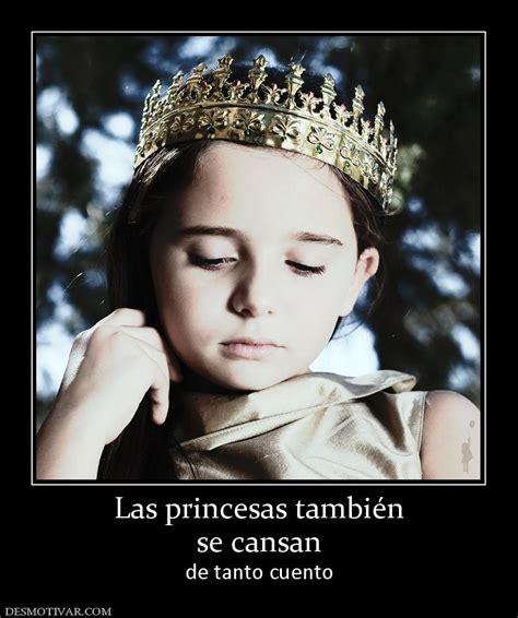 las princesas tambin se desmotivaciones las princesas tambi 233 n se cansan de tanto cuento